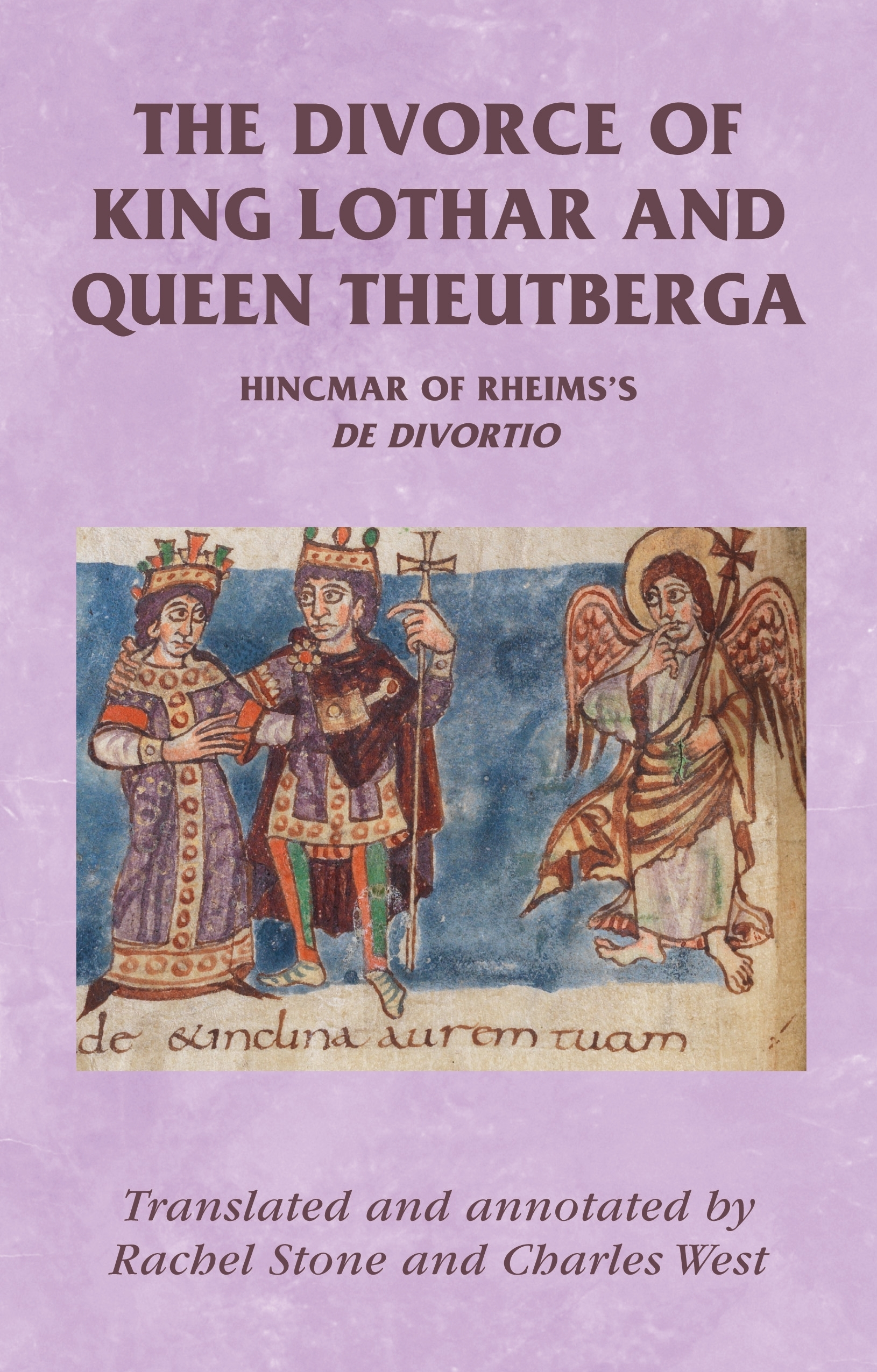 UNDER THE ANGEL'S GAZE: THE DIVORCE OF KING LOTHAR AND QUEEN THEUTBERGA