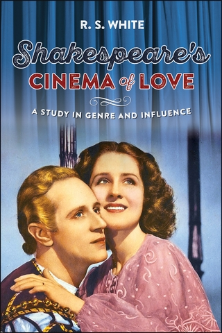 Shakespeare's Cinema of Love, A Study in Genre and Influence