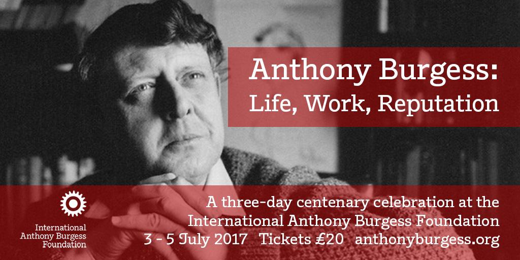 Anthony Burgess: Life, Work, Reputation