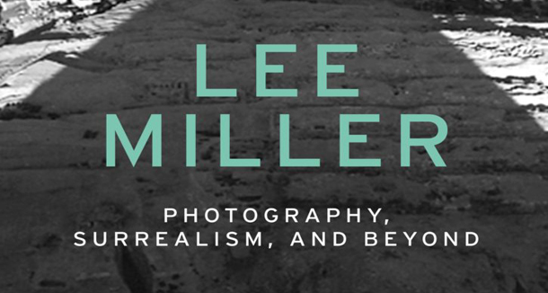 Lee Miller Photography Surrealism And Beyond Manchester