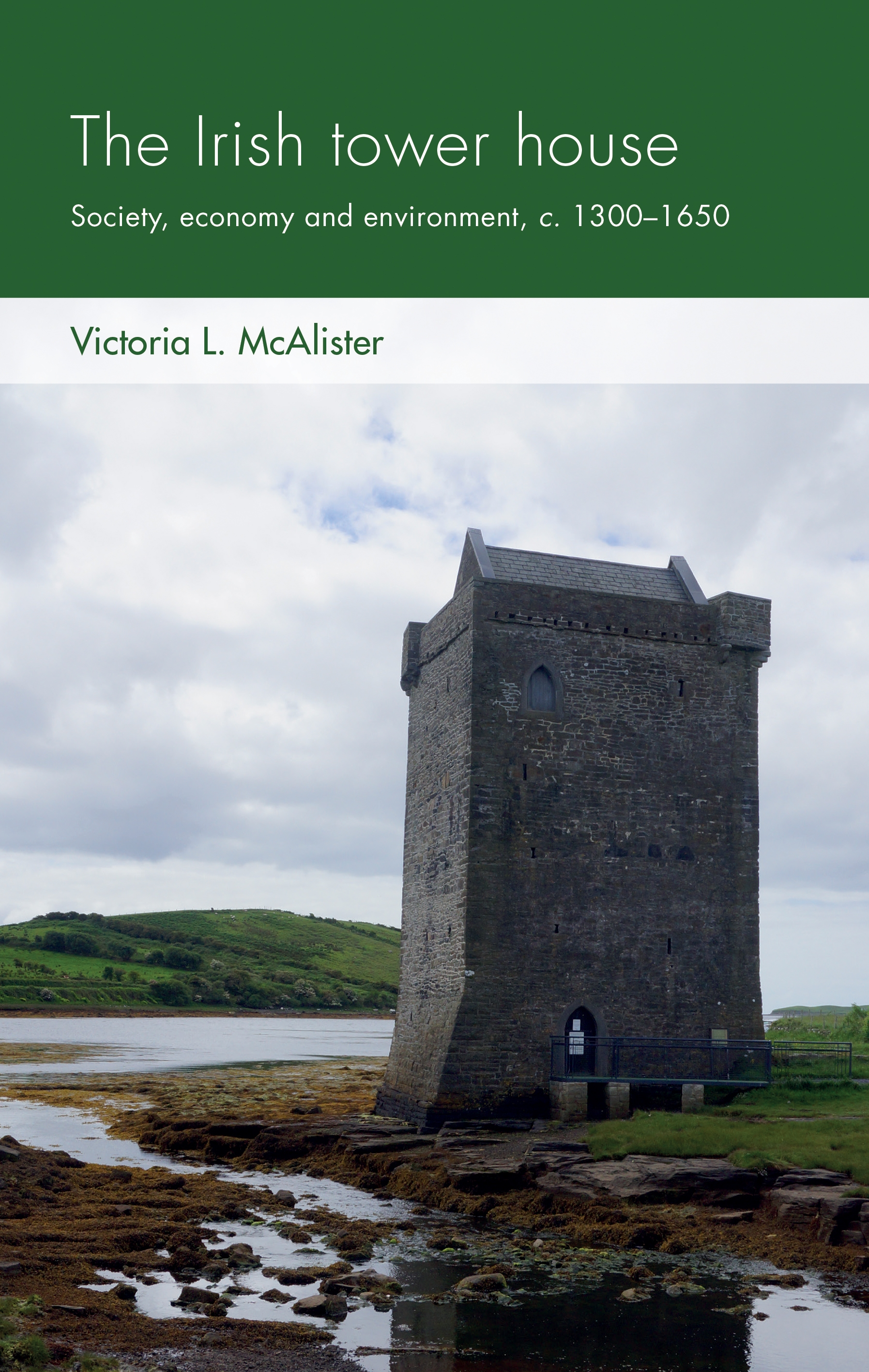 The Irish tower house – Q&A with Victoria L. McAlister