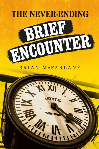 The never-ending Brief Encounter By Brian McFarlane