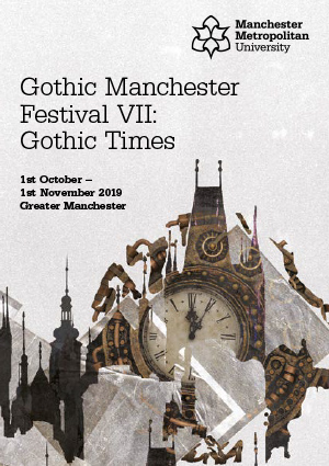 Gothic Manchester Festival Conference 2019 – 'Gothic Times'
