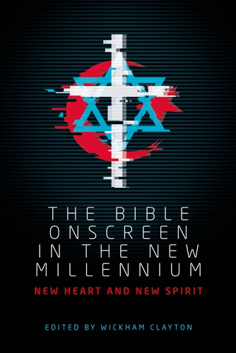 The Bible onscreen in the new millennium – Q&A with Wickham Clayton