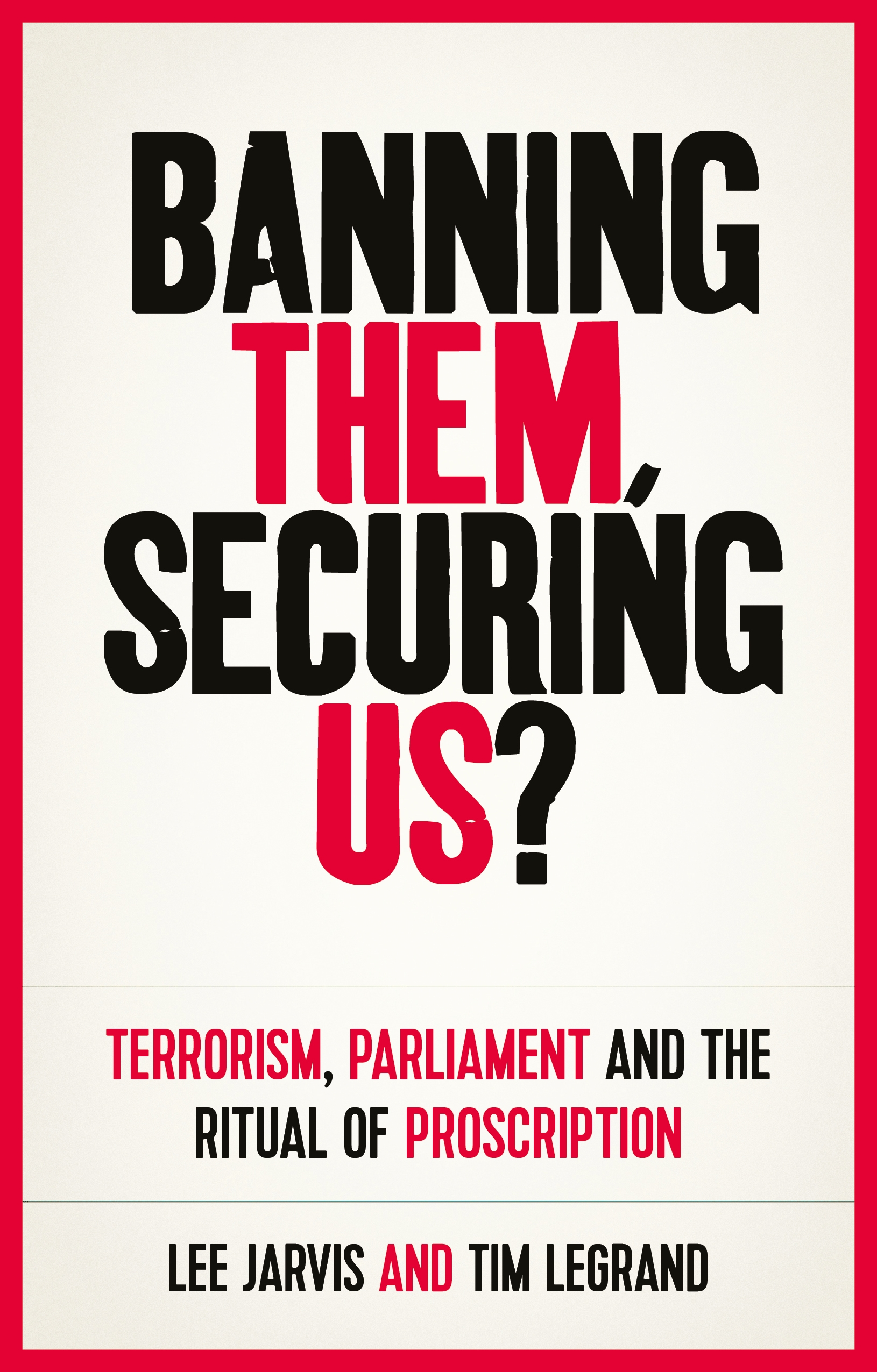 Banning them, securing us? – Q&A with Lee Jarvis and Tim Legrand