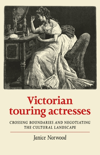 Victorian touring actresses – Janice Norwood