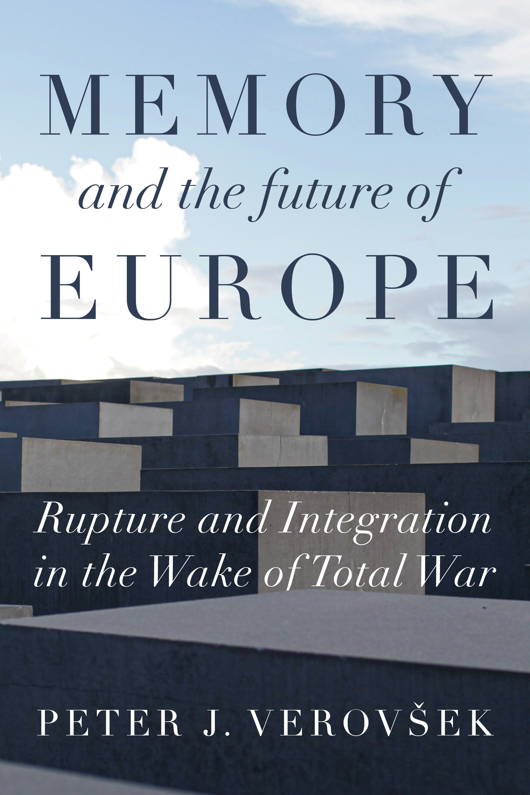 Memory and the future of Europe – Q&A with Peter J. Verovšek