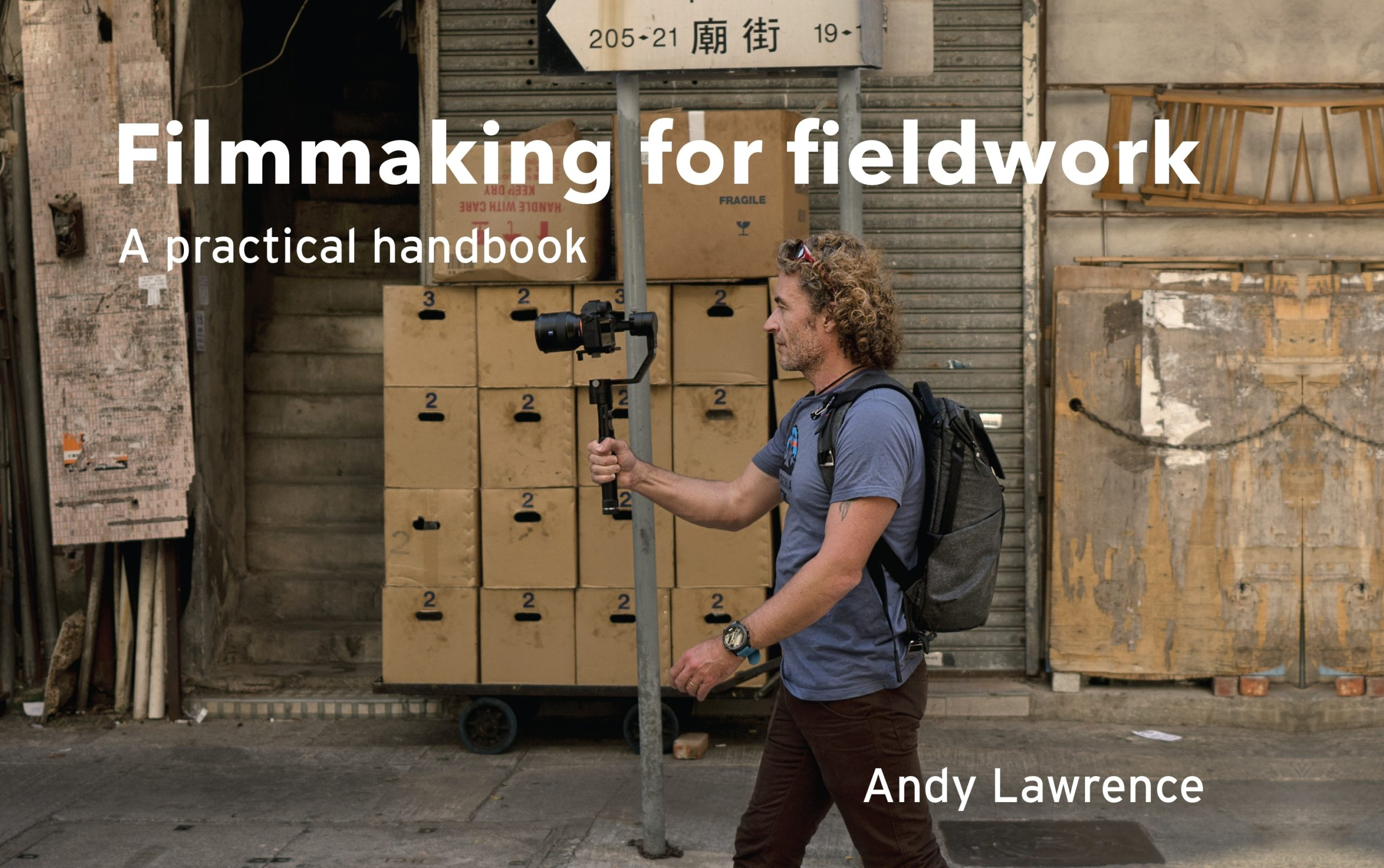 Filmmaking for fieldwork – Q&A with Andy Lawrence