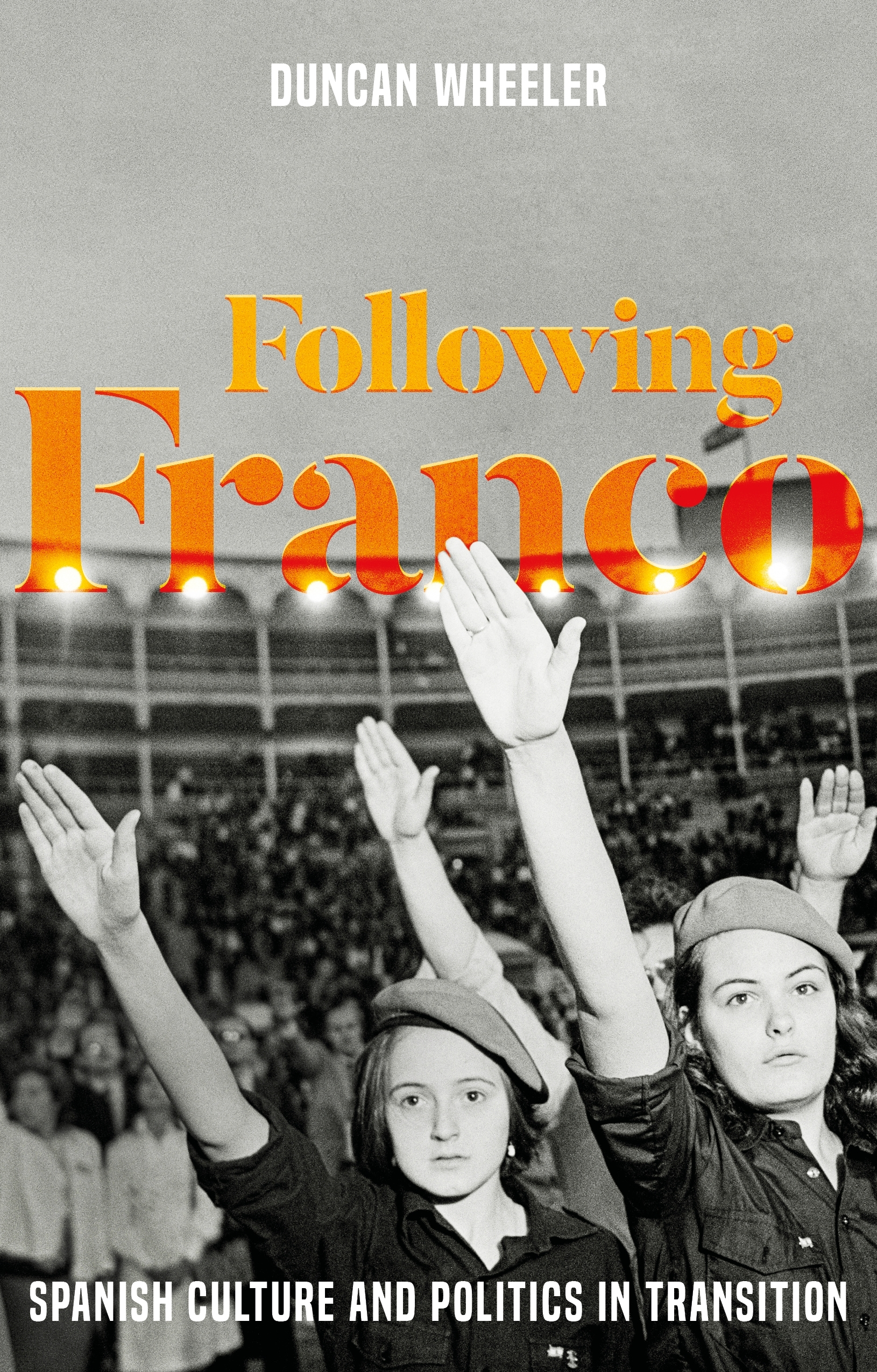 Following Franco: Spanish culture and politics in transition