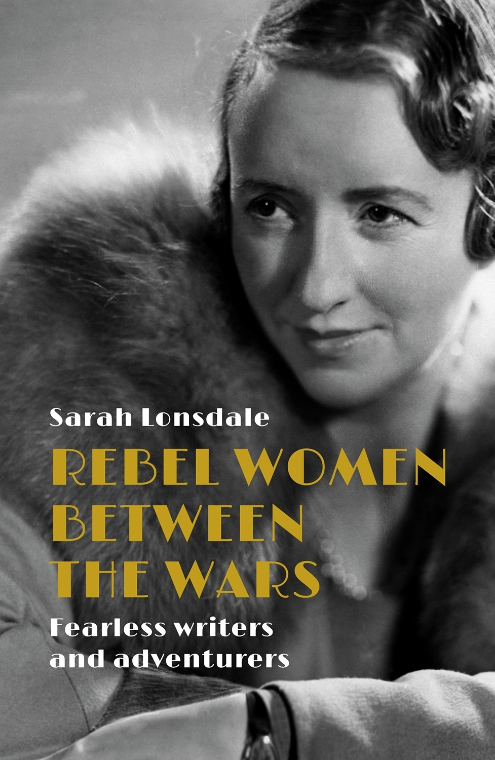 Rebel women between the wars – Q&A with Sarah Lonsdale
